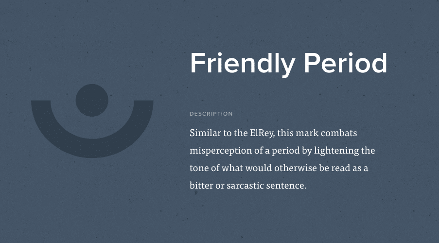 Il punto amichevole è simile all'Elrey: è utile per chiarire le frasi che possono sembrare sarcastiche. È stato inventato a Portland nel 2010 da Courtenay Hameister.