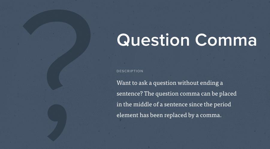 La virgola interrogativa è un punto interrogativo che può essere utilizzato in mezzo a una frase. È stato inventato in Canada nel 1962 da Sigmund Silber, Leonard Storch, Haagen Ernst Van.
