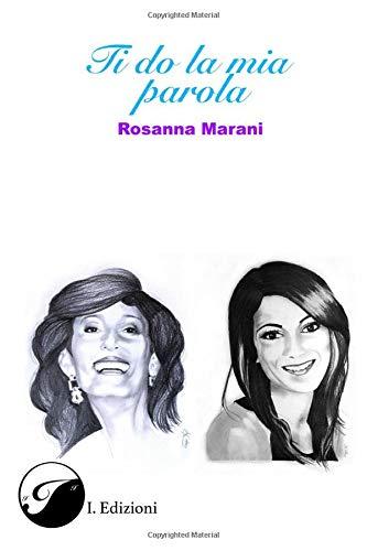 Ti do la mia parola, Rosanna Marani