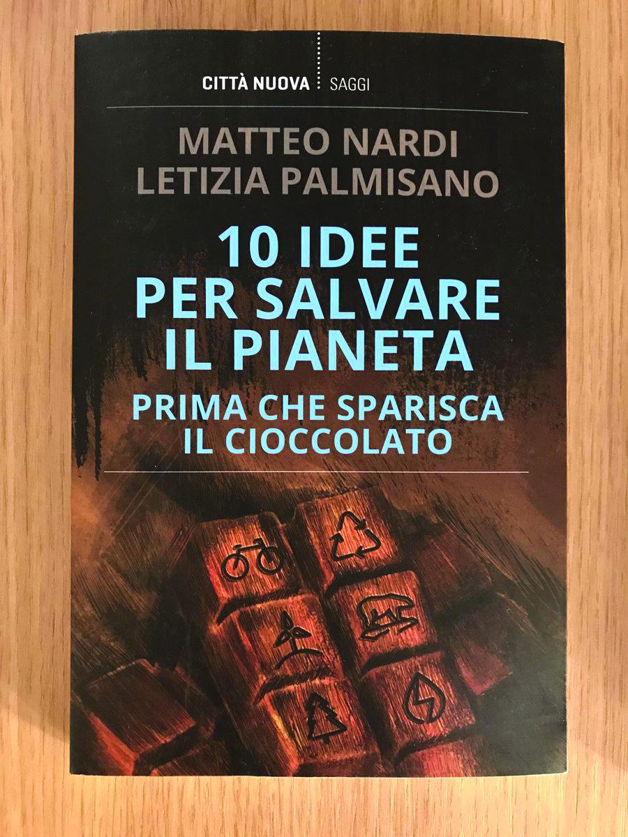 10 idee per salvare il pianeta (Prima che sparisca il cioccola